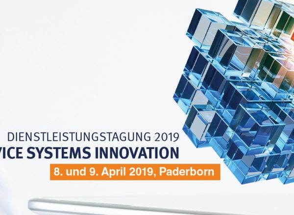 "Dienstleistungstagung 2019 ""Service Systems Innovation"" in Paderborn"